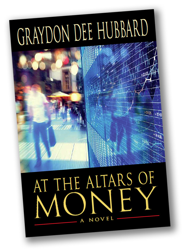 "Cover of ""At the Altars of Money"" by author Dee Hubbard"