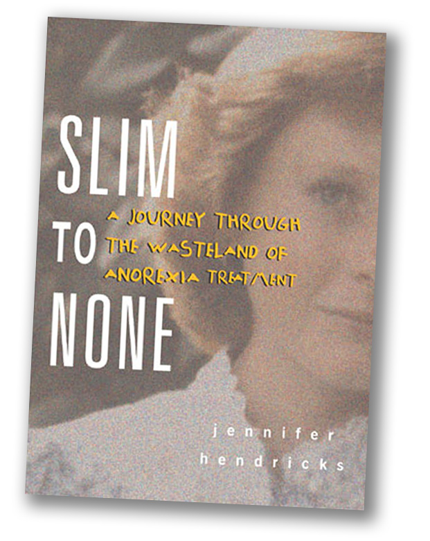 "Cover of ""Slim to None, a Journey through the Wasteland of Anorexia Treatment"" by Dee Hubbard"